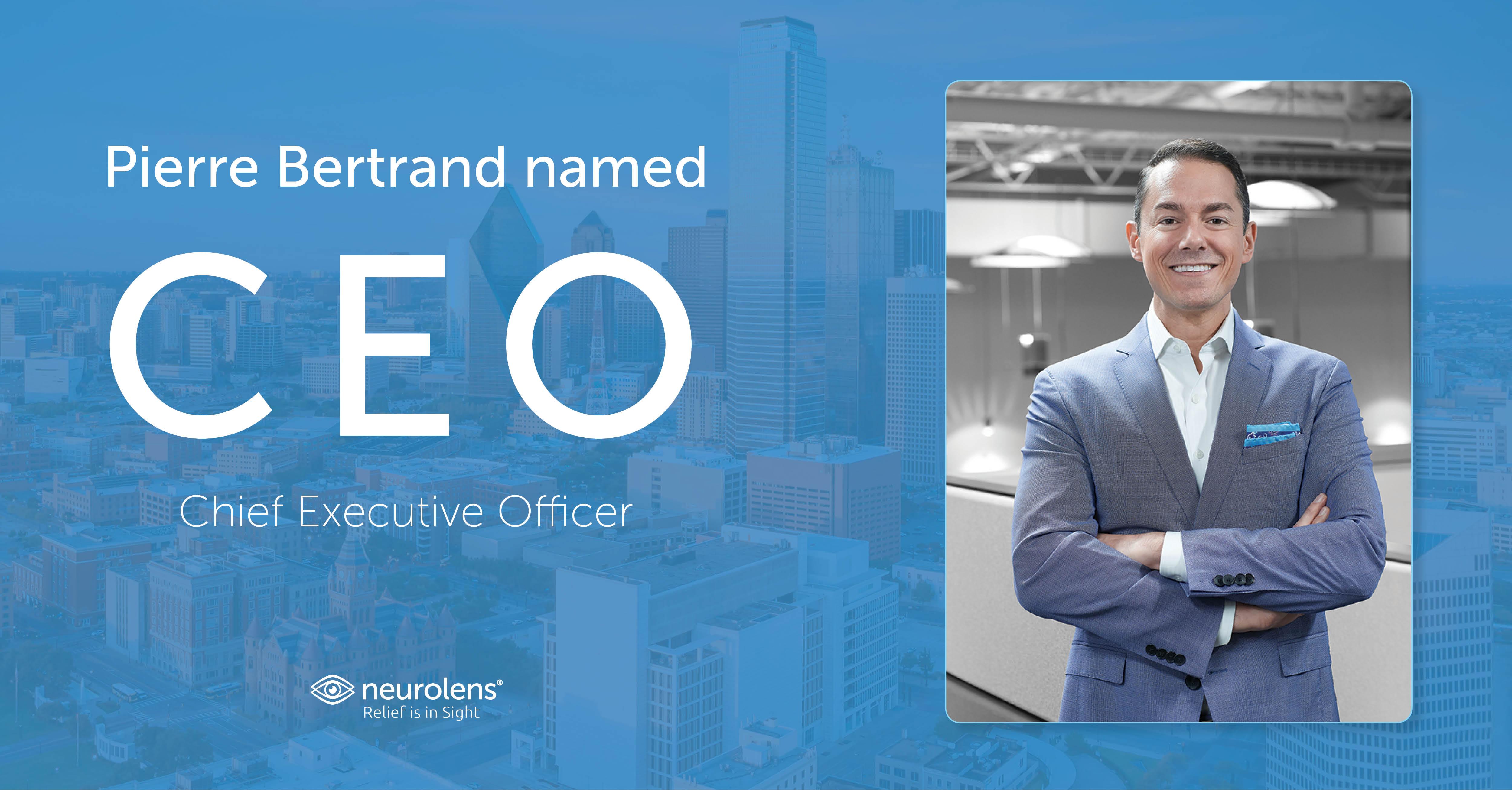 Pierre Bertrand named CEO of Neurolens